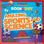 Time for Kids Book of Why : Amazing Sports and Science - Editors of Time for Kids Magazine