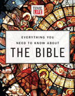 Time-Life Everything You Need to Know About the Bible - Editors of Time Magazine