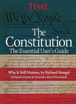 Time: The United States Constitution : The Essential User's Guide - Richard Stengel