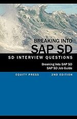Breaking into SAP SD : SAP SD Interview Questions, Answers, and Explanations (SAP SD Job Guide) - Jim Stewart