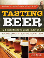 Tasting Beer : An Insider's Guide to the World's Greatest Drink - Randy Mosher