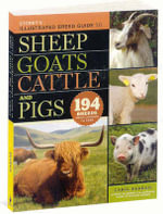 Storey's Illustrated Breed Guide to Sheep, Goats, Cattle and Pigs : 163 Breeds, from Common to Rare - Carol Ekarius