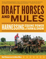 Draft Horses and Mules : Harnessing Equine Power for Farm and Show - Gail Damerow
