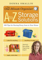 The One-Minute Organiser A to Z Storage Solutions : 500 Tips for Storing Every Items in Your Home - Donna Smallin