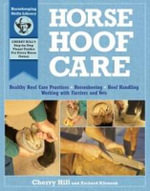 Horse Hoof Care : Healthy Hoof Care Practices, Horseshoeing, Hoof Handling, Working with Farriers and Vets - Cherry Hill