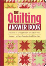 The Quilting Answer Book  : Solutions to Every Problem You'll Ever Face : Answers to Every Question You'll Ever Ask - Barbara Weiland Talbert