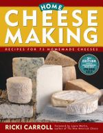 Home Cheese Making : Recipes for 75 Homemade Cheeses - Ricki Carroll