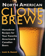 North American Clone Brews : Homebrew Recipes for Your Favorite American & Canadian Beers - Scott R. Russell