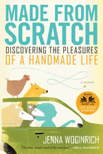 Made from Scratch : Discovering the Pleasures of a Handmade Life - Jenna Woginrich