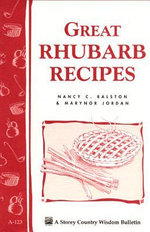 Great Rhubarb Recipes : Storey's Country Wisdom Bulletin A-123 - Marynor Jordan