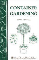 Container Gardening : Storey Country Wisdom Bulletin A-151 - Patricia R. Barrett