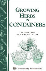 Growing Herbs in Containers : Storey's Country Wisdom Bulletin A-179 - Sal Gilbertie