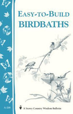 Easy-to-Build Birdbaths : Storey's Country Wisdom Bulletin A-208 - Mary Twitchell
