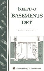 Keeping Basements Dry : Storey's Country Wisdom Bulletin  A-26 - Larry Diamond