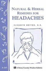 Natural & Herbal Remedies for Headaches : Storey's Country Wisdom Bulletin A-265 - Elizabeth Wotton