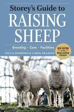 Storey's Guide to Raising Sheep : Breeding, Care, Facilities - Carol Ekarius