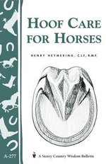 Hoof Care for Horses : (Storey's Country Wisdom Bulletin A-277) - Henry Heymering
