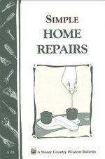 Simple Home Repairs : Storey's Country Wisdom Bulletin A-28 - Storeypublishingllc