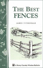 The Best Fences : Storey's Country Wisdom Bulletin A-92 - James Fitzgerald