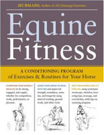 Equine Fitness : A Program Of Exercises And Routines For Your Horse :  A Program Of Exercises And Routines For Your Horse - Jec Aristotle Ballou