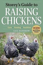 Storey's Guide to Raising Chickens : 3rd Edition - Gail Damerow