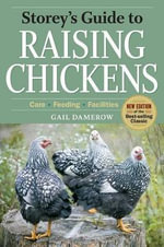 Storey's Guide to Raising Chickens : Care/Feeding/Facilities - Gail Damerow