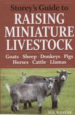 Storey's Guide to Raising Miniature Livestock - Sue Weaver