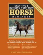 Starting and Running Your Own Horse Business - Mary Ashby McDonald
