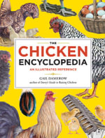 The Chicken Encyclopedia : An Illustrated Reference - Gail Damerow