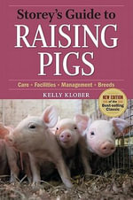 Storey's Guide to Raising Pigs : 3rd Edition - Kelly Klober