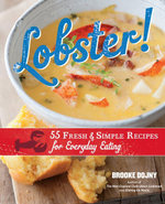 Lobster! : 55 Fresh and Simple Recipes for Everyday Eating - Brooke Dojny