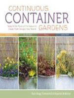 Continuous Container Gardens : Swap In the Plants of the Season to Create Fresh Designs Year-Round - Sara Begg Townsend