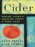 Cider : Making, Using & Enjoying Sweet & Hard Cider, 3rd Edition - Annie Proulx