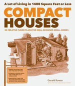 Compact Houses : 50 Creative Floor Plans for Well-Designed Small Homes - Gerald Rowan
