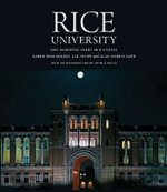 Rice University : One Hundred Years in Pictures - Karen Hess Rogers