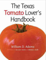 The Texas Tomato Lover's Handbook - William D. Adams