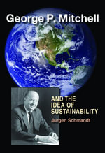 George P. Mitchell and the Idea of Sustainability - Jurgen Schmandt