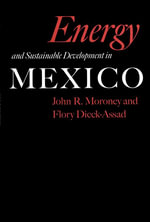 Energy and Sustainable Development in Mexico - John R. Moroney