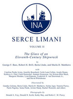 Serce Limani, Vol 2 : The Glass of an Eleventh-Century Shipwreck - George F. Bass