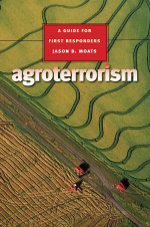 Agroterrorism : A Guide for First Responders - Jason B. Moats
