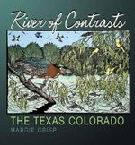 River of Contrasts : The Texas Colorado - Margie Crisp