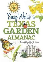 Doug Welsh's Texas Garden Almanac : AgriLife Research and Extension Service (Paperback) - Douglas F. Welsh