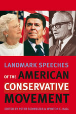 Landmark Speeches of the American Conservative Movement