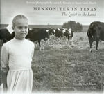 Mennonites in Texas : The Quiet in the Land - Laura L. Camden