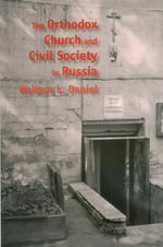 The Orthodox Church and Civil Society in Russia - Wallace L. Daniel