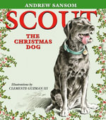 Scout, the Christmas Dog - Andrew Sansom