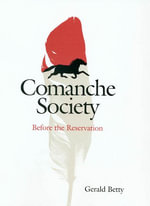 Comanche Society : Before the Reservation - Gerald Betty