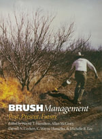Brush Management : Past, Present, Future - Wayne T. Hamilton