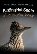 Birding Hot Spots of Central New Mexico - Judith Liddell