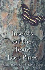 Insects of the Texas Lost Pines - Stephen Welton Taber